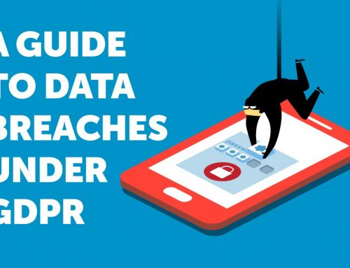 Your Guide to Data Breaches Under GDPR