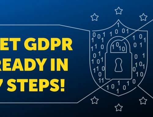 7 crucial steps needed to get GDPR ready!